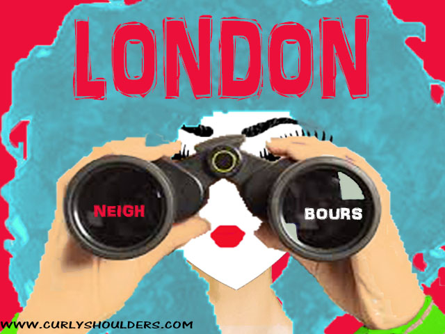 LONDON neighbours